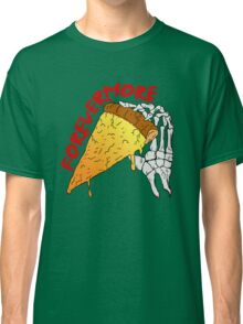 Pizza Forevermore Classic T-Shirt