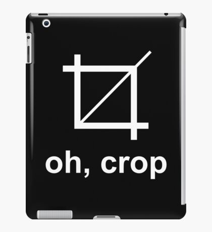 OH CROP iPad Case/Skin