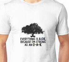 Strong as an Oak - George Watsky Unisex T-Shirt
