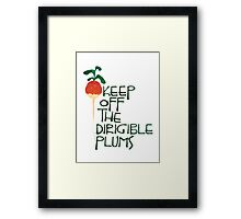 Keep Off the Dirigible Plums Framed Print