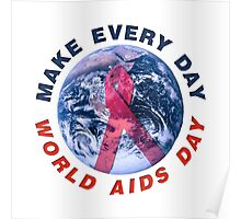 Make Every Day World AIDS Day Poster
