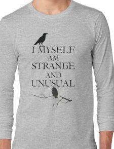 I Myself Am Strange & Unusual Long Sleeve T-Shirt