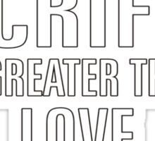 SACRIFICE IS GREATER THAN LOVE Sticker
