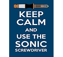 Keep Calm And Use The Sonic Screwdriver! Photographic Print
