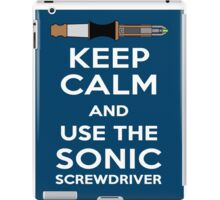 Keep Calm And Use The Sonic Screwdriver! iPad Case/Skin