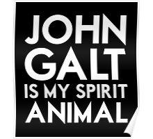 John Galt is my Spirit Animal Poster