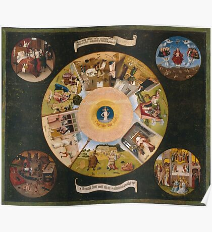 Hieronymus Bosch - The Seven Deadly Sins And The Four Last Things 1485 Poster