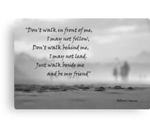 Don't walk in front of me....... Canvas Print