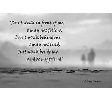 Don't walk in front of me....... Photographic Print