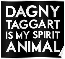 Dagny Taggart is my Spirit Animal Poster