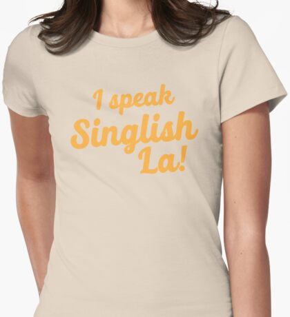 I speak Singlish la! Womens Fitted T-Shirt