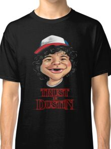 Trust in Dustin Classic T-Shirt