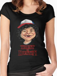 Trust in Dustin Women's Fitted Scoop T-Shirt
