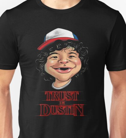 Trust in Dustin Unisex T-Shirt