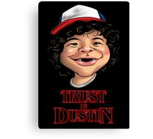 Trust in Dustin Canvas Print