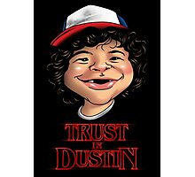 Trust in Dustin Photographic Print