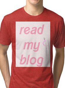 Read My Blog Tri-blend T-Shirt