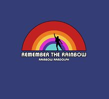Remembering Rainbow Randolph Unisex T-Shirt