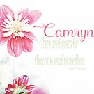 Camryn - There are Flowers... by Deborah McGrath