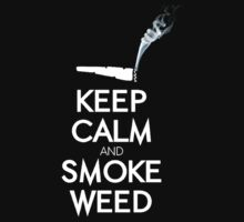 Keep calm and smoke weed by datthomas