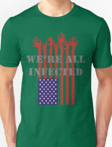 We are all infected - Funny Scary Tshirt Unisex T-Shirt