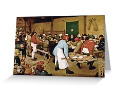 Pieter Bruegel the Elder - Peasant Wedding (1566 - 1569)  Greeting Card