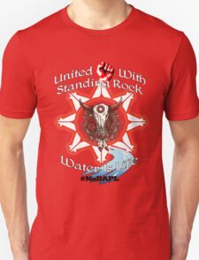 United With Standing Rock - Water is Life Unisex T-Shirt