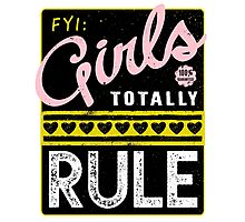 FYI Girls Totally Rule Photographic Print