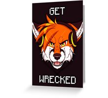 GET WRECKED - Fox Greeting Card