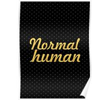 Normal Human - Inspirational Quote Poster