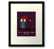 Owl I Want for Xmas Is You Framed Print