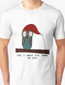 Owl I Want for Xmas Is You Unisex T-Shirt