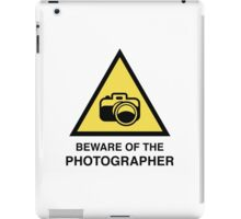 Beware Of The Photographer iPad Case/Skin