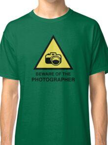 Beware Of The Photographer Classic T-Shirt