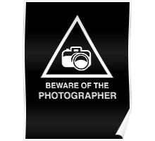Beware Of The Photographer Poster
