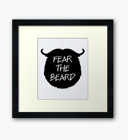 Fear The Beard Funny Quote Framed Print