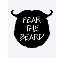 Fear The Beard Funny Quote Photographic Print