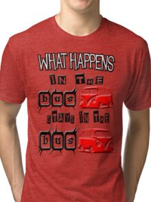 What happens in the VW BUS stays. RED version Tri-blend T-Shirt