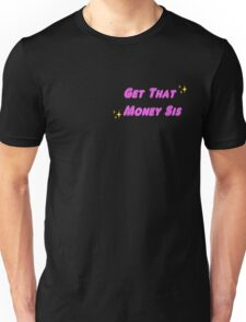 Get That Money Sis Unisex T-Shirt