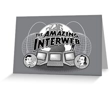 The Amazing Interweb Greeting Card
