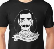 Don't Mind the Pain in black Unisex T-Shirt