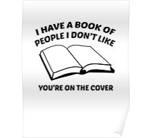 I Have A Book Of People I Don't Like. You're On The Cover. Poster