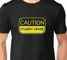 Caution Student Driver Unisex T-Shirt