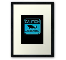 Caution - Does Not Play Well With Others Framed Print