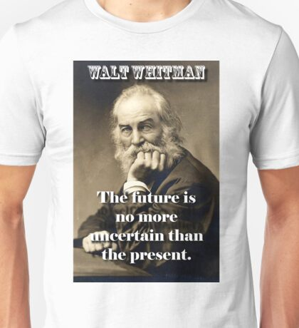 The Future Is No More Uncertain - Whitman Unisex T-Shirt