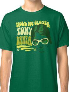Hold Me Closer, Tony Danza - T-Shirt - Green Classic T-Shirt