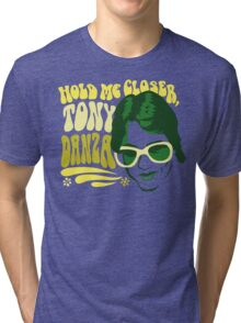 Hold Me Closer, Tony Danza - T-Shirt - Green Tri-blend T-Shirt