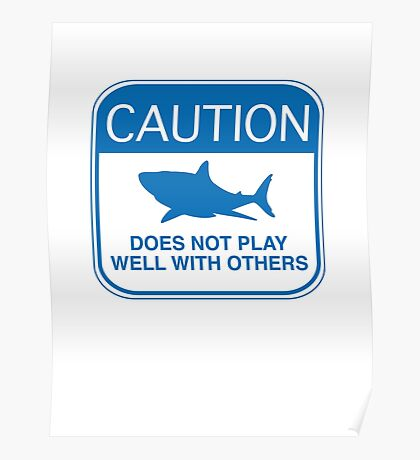 Caution - Does Not Play Well With Others Poster