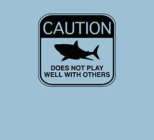Caution - Does Not Play Well With Others Unisex T-Shirt