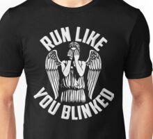 run like you blinked  Unisex T-Shirt